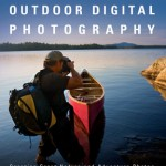 AMC Guide to Outdoor Digital Photography - A National Outdoor Book Award Winner