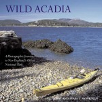 Wild Acadia - Photos and Essays about New England's Favorite National Park